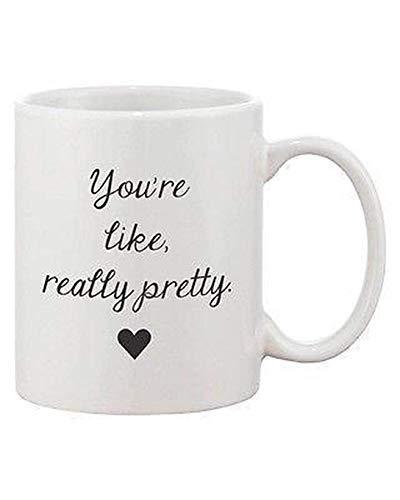 N\A Usted 'Re Really Pretty Coffe Mugmug para café, Sopa, té, Leche, Latte.Cups Taza Amigos, fanáticos, Esposa, Esposo, papá, mamá. Tazas 11 oz Blanco y Negro.