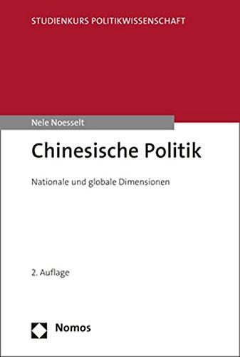Chinesische Politik: Nationale und globale Dimensionen (Studienkurs Politikwissenschaft)
