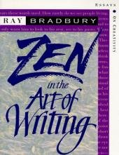 Zen in the Art of Writing : Essays on Creativity 3rd (Third Edition) Expanded by Ray Bradbury