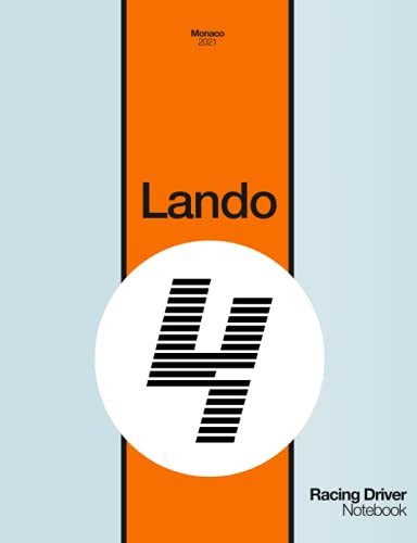 Lando 4 Racing Driver Notebook: Ruled Journal with Race Car Livery Cover in Vintage Colors Montecarlo 2021 Grand Prix, World Champion Team Special Edition