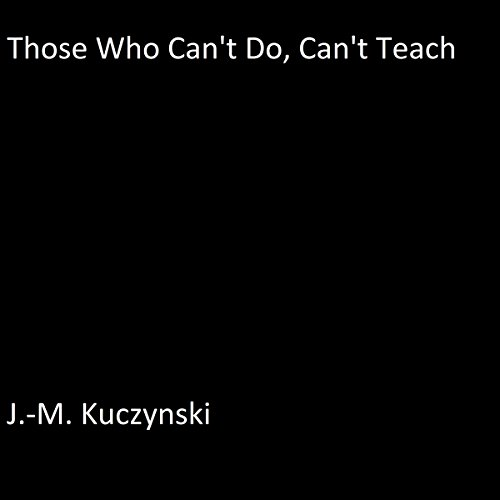 Those Who Can't Do, Can't Teach audiobook cover art