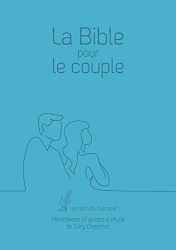 La Bible pour le couple : Version du Semeur, couverture souple bleu