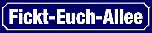 ComCard Fickt-Euch-Allee straßenschild Schild aus Blech, Metal Sign, tin 46x10cm
