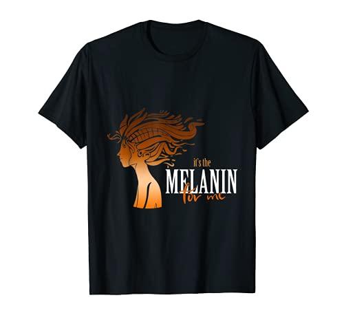 Es el mes de la historia negra melanada para mí Camiseta