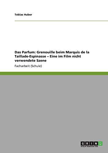 Das Parfum: Grenouille beim Marquis de la Taillade-Espinasse - Eine im Film nicht verwendete Szene