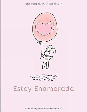 Estoy Enamorada: Cuaderno Diario
