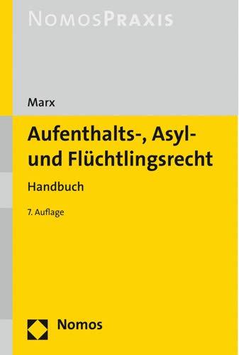 Aufenthalts-, Asyl- und Flüchtlingsrecht: Handbuch