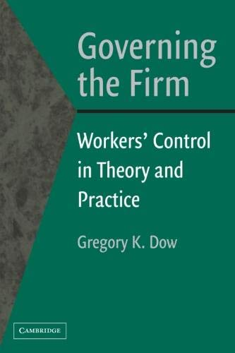 Governing the Firm: Workers' Control in Theory and Practice