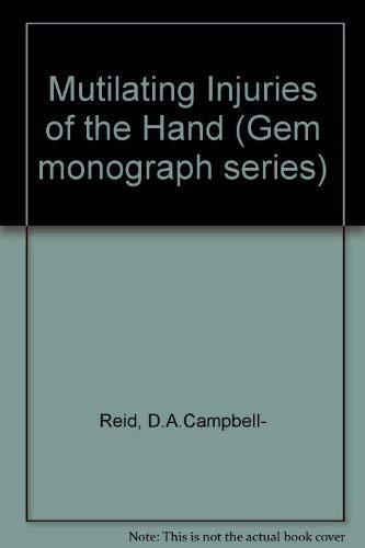 Mutilating Injuries of the Hand (Gem monograph series)