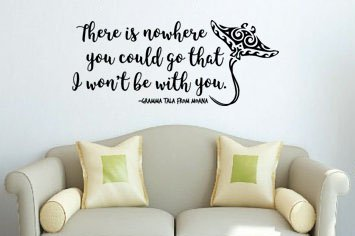 Inspired by Moana Wall Decal Sticker There is Nowhere You Could Go That I Won't Be with You Gramma Tala 28.8 inches Wide by 12 inches high