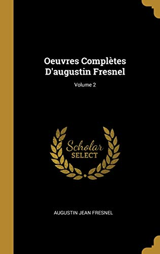 Oeuvres Complètes D'augustin Fresnel; Volume 2