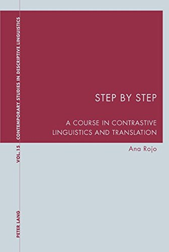 Step by Step: A Course in Contrastive Linguistics and Translation (Contemporary Studies in Descriptive Linguistics)