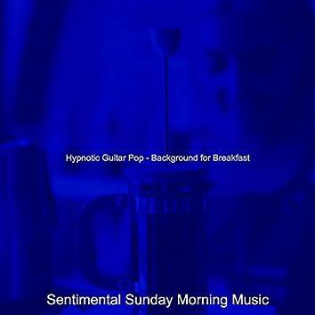 Hypnotic Guitar Pop - Background for Breakfast