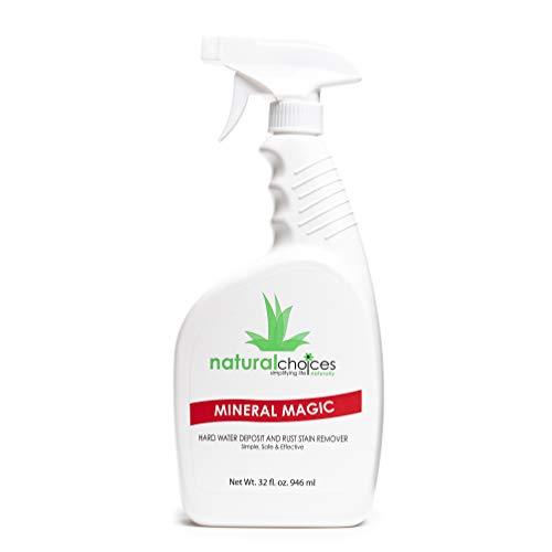Natural Choices - Mineral Magic - Calcium, Lime, Rust Deposit Remover - Hard Water Deposit and Rust Stain Cleaner - Eco-Friendly and Non-Toxic - 32-Ounce Spray Bottle