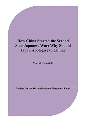 How China Started the Second Sino-Japanese War: Why Should Japan Apologize to China?の詳細を見る
