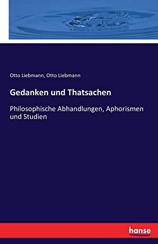 Gedanken und Thatsachen: Philosophische Abhandlungen, Aphorismen und Studien