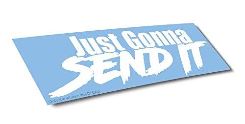 """Just Gonna Send It Decal Sticker - 8"""" car Window Sticker for JDM Slammed Race Drift Stance ect- Unique Look -Weatherproof"""