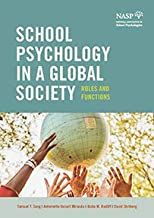 School Psychology in a Global Society: Roles and Functions (2019 Paperback Edition), by Sam Song