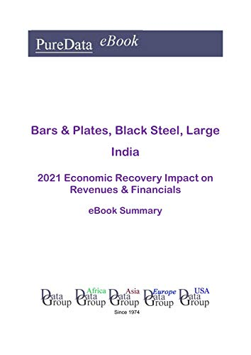 Bars & Plates, Black Steel, Large India Summary: 2021 Economic Recovery Impact on Revenues & Financials (English Edition)