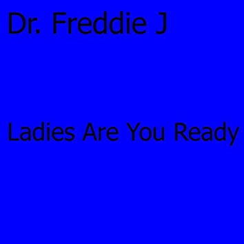 Ladies Are You Ready