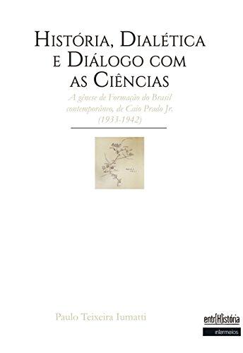História, Dialética e Diálogo com as Ciências: A gênese de Formação do Brasil contemporâneo, de Caio Prado Jr. (1933-1942)