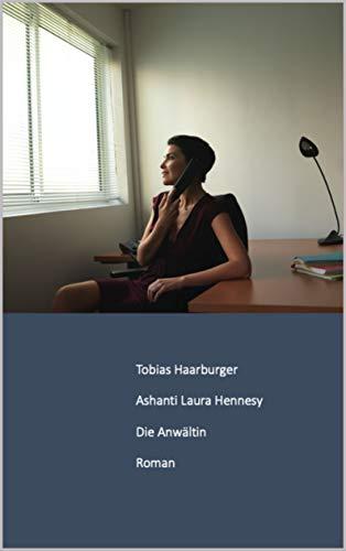 Ashanti Laura Hennesy : Die Anwältin
