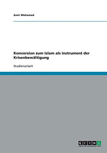 Konversion zum Islam als Instrument der Krisenbewältigung