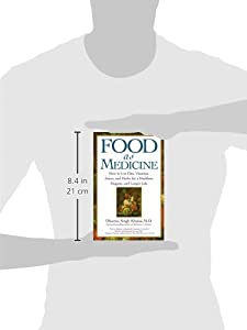 Food As Medicine: How to Use Diet, Vitamins, Juices, and Herbs for a Healthier, Happier, and Longer Life #1
