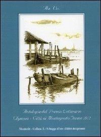 Antologia del Premio letterario Olympia città di Montegrotto Terme 2012 (Le schegge d'oro (i libri dei premi))