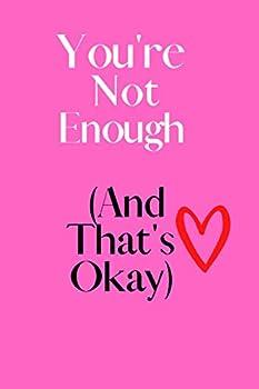 you re enough