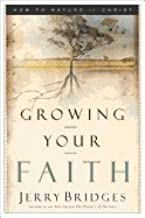 Growing Your Faith (04) by Bridges, Jerry [Paperback (2004)]