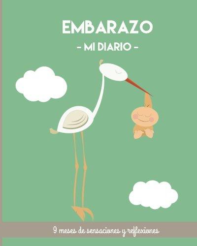 Embarazo Mi diario. 9 meses de sensaciones. Recuerdo para embarazadas. Regalo: Barcelover.co (Spanish Edition)