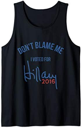 Vintage Don t Blame Me I Voted for Hillary Clinton Tank Top product image