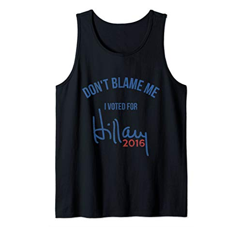 Vintage Don't Blame Me I Voted for Hillary Clinton Tank Top
