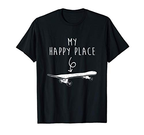 Happy Place Skateboard Gift Skateboarder Gifts Skater Gifts T-Shirt
