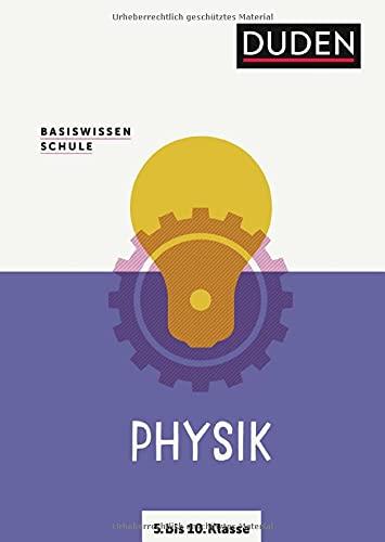 Basiswissen Schule – Physik 5. bis 10. Klasse: Das Standardwerk für Schüler