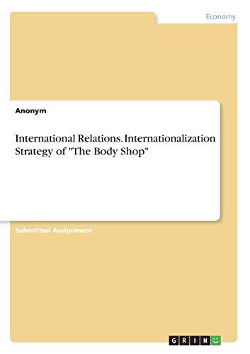 "International Relations. Internationalization Strategy of ""The Body Shop"""