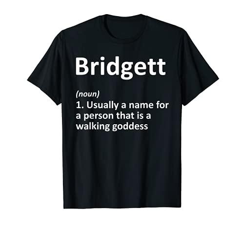 BRIDGETT Definición Personalizada Nombre Divertido Regalo de Cumpleaños Camiseta