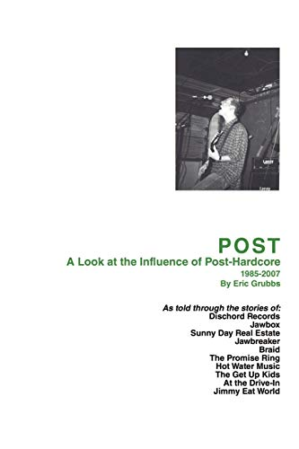 POST: A Look at the Influence of Post-Hardcore-1985?2007