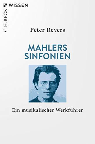 Mahlers Sinfonien: Ein musikalischer Werkführer (Beck'sche Reihe)