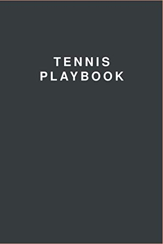 Tennis Playbook: 120 pages Tennis Coach Notebook with Field Diagrams for Drawing Up Plays | Tennis Playbook | Creating Drills, and Scouting