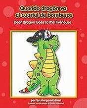 Querido Dragon Va a la Estacion de Bomberos/Dear Dragon Goes To The Firehouse (Querido Dragon/Dear Dragon) (Spanish and English Edition)