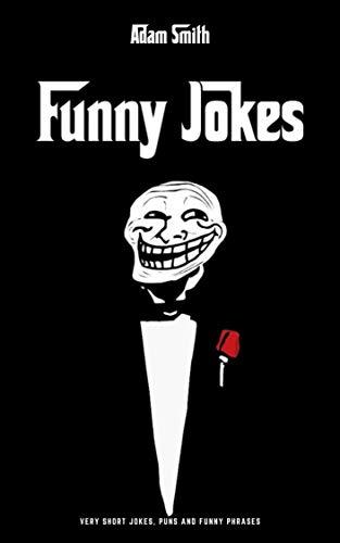 Funny Jokes: Very short jokes, puns and funny phrases (English Edition)