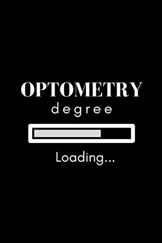 Compare Textbook Prices for Loading Optometry Degree Notebook: Lined notebook for future optometrists and gift for optometry students 120 pages, college ruled notebook or journal  ISBN 9798696496023 by Publishing, Loading Degree E. N.