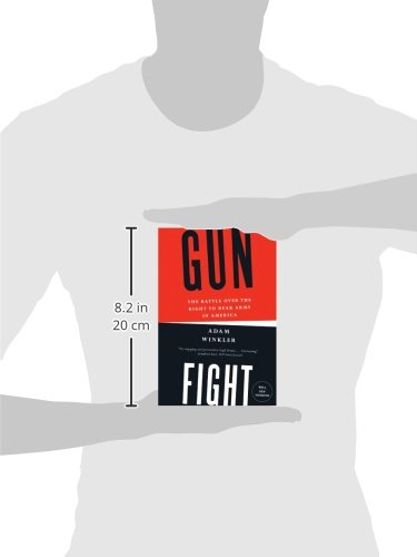 Gunfight: The Battle Over the Right to Bear Arms in America