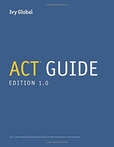 Ivy Global's ACT Guide, 1st Edition (2019)
