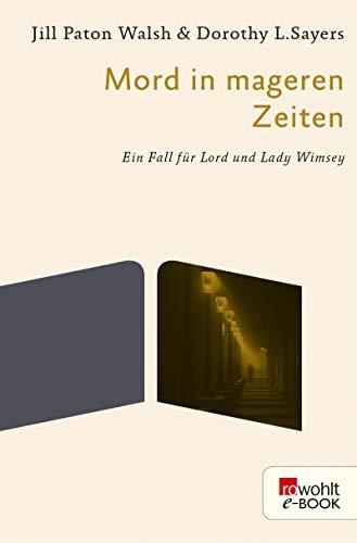 Mord in mageren Zeiten: Ein Fall für Lord und Lady Wimsey (Ein Fall für Lord Peter Wimsey 13)