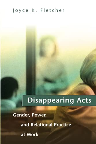 Disappearing Acts: Gender, Power, and Relational Practice at Work (Mit Press)