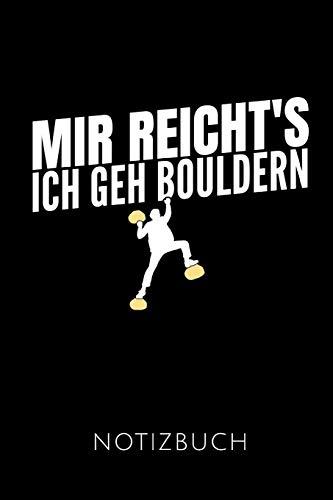 MIR REICHT'S ICH GEH BOULDERN NOTIZBUCH: Geschenkidee für Boulderer und Kletterer | Notizbuch mit 110 linierten Seiten | Format 6x9 DIN A5 | Soft ... Autorennamen für mehr Designs zu diesem Thema