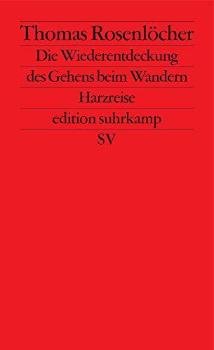 Die Wiederentdeckung des Gehens beim Wandern: Harzreise (edition suhrkamp)